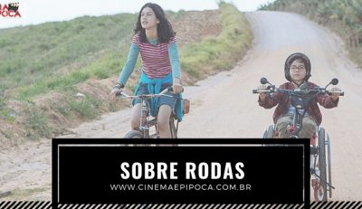 Sobre Rodas, um road movie diferente