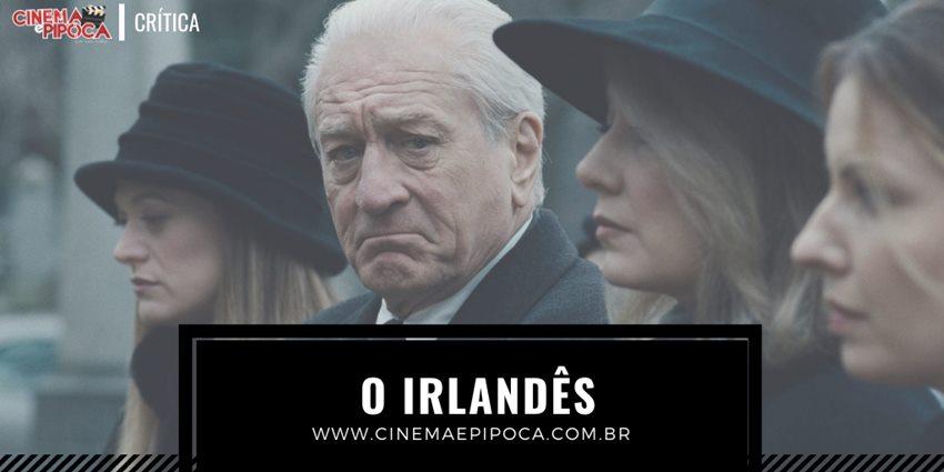O Irlandês, o filme de máfia definitivo!
